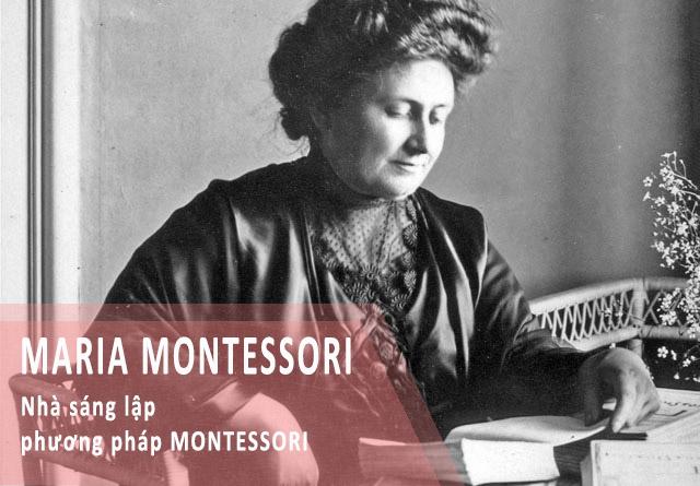 Maria Montessori - Nhà sáng lập phương pháp giáo dục Montessori.