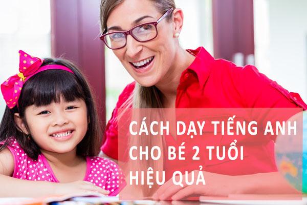 Dạy tiếng Anh cho bé 2 tuổi mang lại nhiều lợi ích cho trẻ.