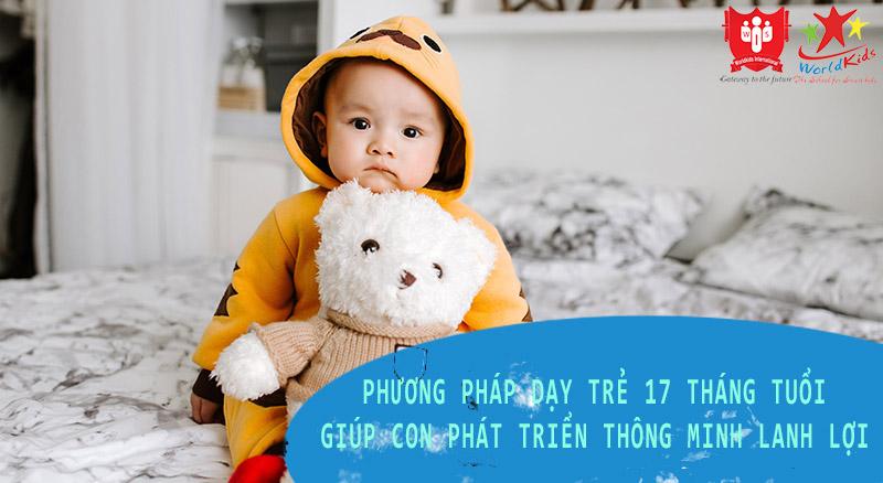 phương pháp dạy trẻ 17 tháng tuổi