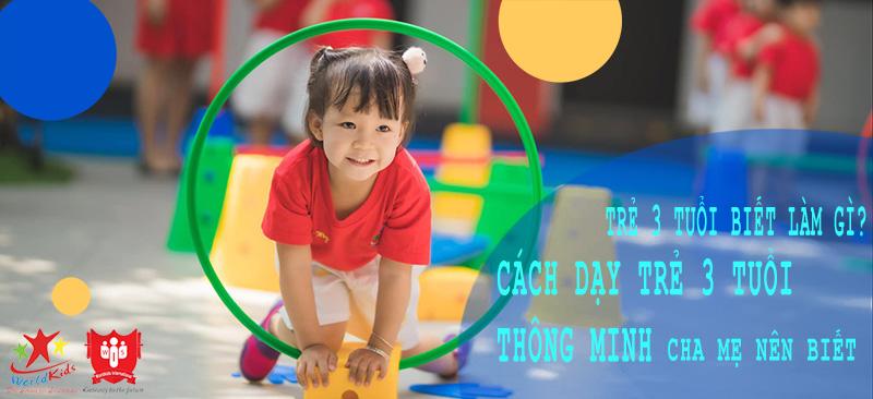 trẻ 3 tuổi biết làm gì và cách dạy trẻ 3 tuổi thông minh