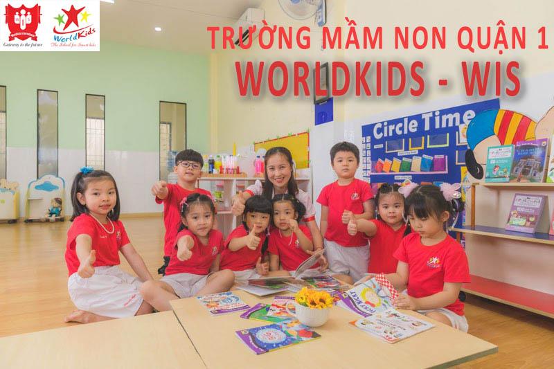 Trường mầm non Quận 1 uy tín nhất Worldkids - WIS